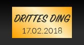 Drittes Ding - 17.02.2018